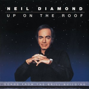 Neil Diamond_1993_Up On the Roof Songs from the Brill Building