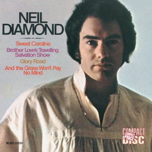 Neil Diamond_1969_SweetCaroline (&B rother's Love Traveling Salvation Show)