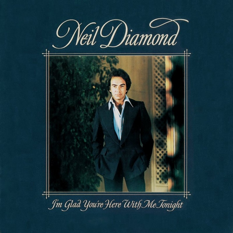 Neil Diamond_1977_I'm Glad You're Here With Me Tonight